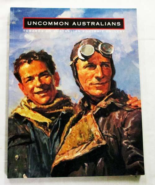 Uncommon Australians. Towards an Australian Portrait Gallery