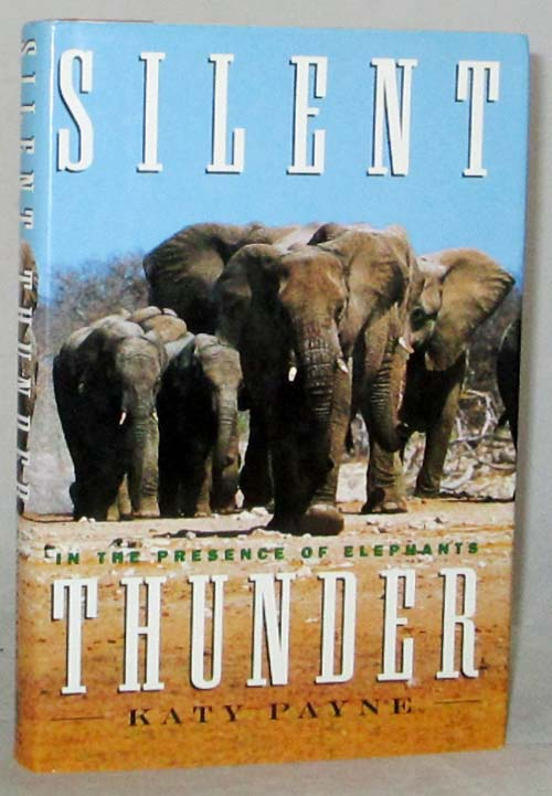 Image for Silent Thunder. In the Presence of Elephants