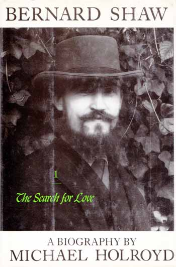 Image for Bernard Shaw Volume 1. A search for love 1856-1898