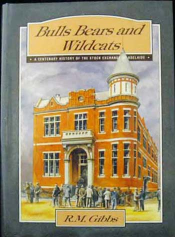 Image for Bulls Bears and Wildcats A Centenary History of The Stock Exchange of Adelaide