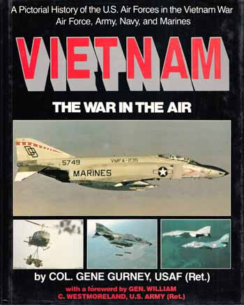 Image for Vietnam: The War in the Air. A Pictorial History of the U.S. Air Forces in the Vietnam War: Air Force, Army. Navy, and Marines