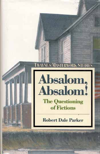 Image for Absalom, Absalom The Questioning of Fictions