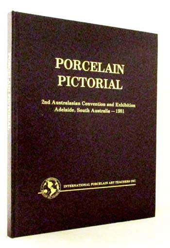 Image for Porcelain Pictorial. 2nd Australasian Convention and Exhibition Adelaide, South Australia - 1981
