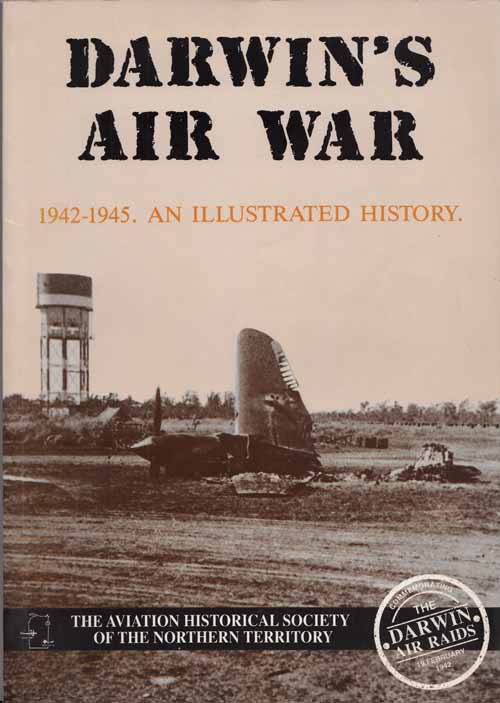 Image for Darwin's Air War 1942-1945. An Illustrated History