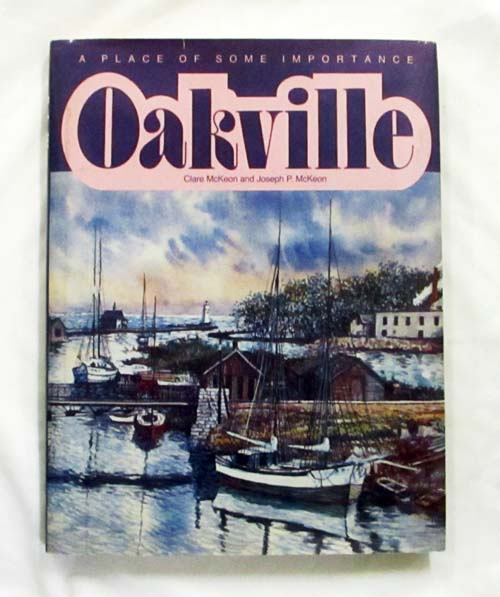Image for Oakville: a Place of Some Importance