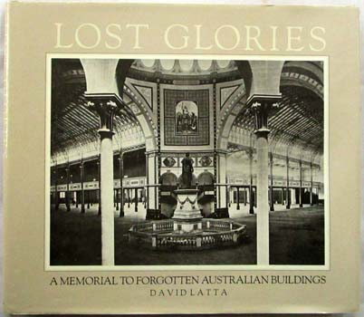 Image for Lost Glories A Memorial to Forgotton Australian Buildings