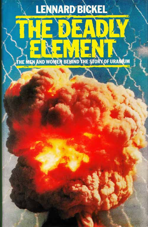 Image for The Deadly Element. The Men and Women Behind the Story of Uranium