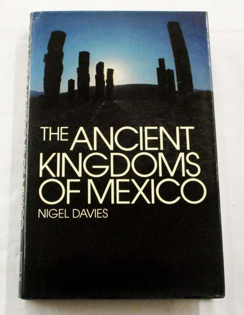 Image for The Ancient Kingdoms Of Mexico