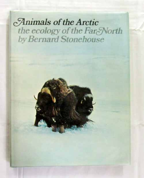 Image for Animals of the Arctic the Ecology of the Far North