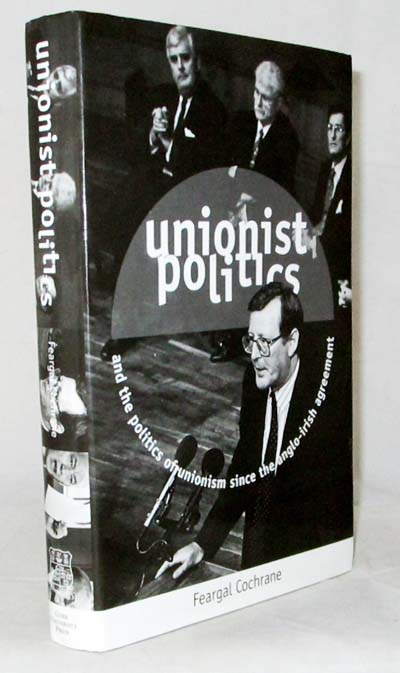 Image for Unionist Politics and the Politics of Unionism Since the Anglo-Irish Agreement