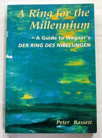 Image for A Ring for the Millennium: A Guide to Wagner's Der Ring Des Nibelungen