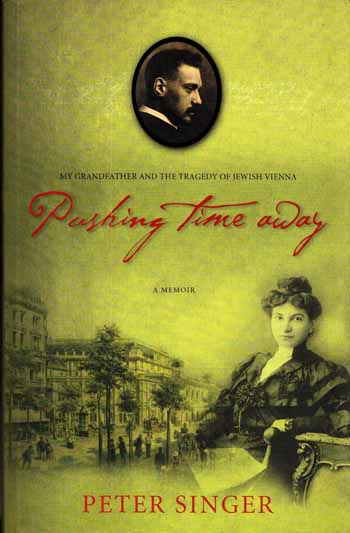Image for Pushing Time Away : My Grandfather and the Tragedy of Jewish Vienna