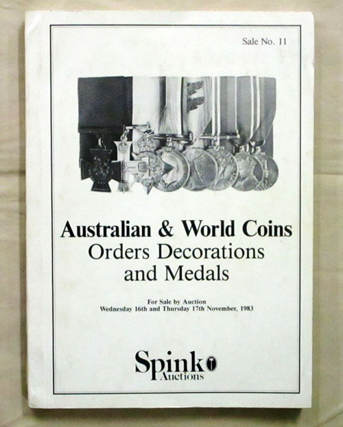 Image for Australian and World Coins and the Highly Important Collection of Australian Orders, Decorations and Medals (Army, Navy and Civilian)