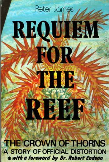 Image for Requiem for the Reef  The Crown Of Thorns A Story of Official Distortion