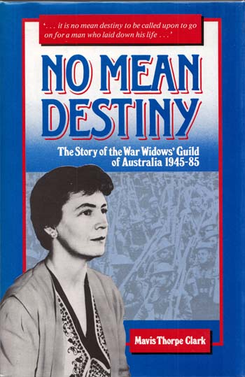 Image for No Mean Destiny: The Story of the War Widows' Guild of Australia 1945-85
