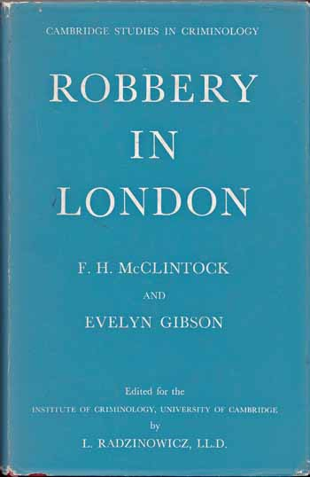 Image for Robbery in London: An Enquiry by the Cambridge Institute of Criminology
