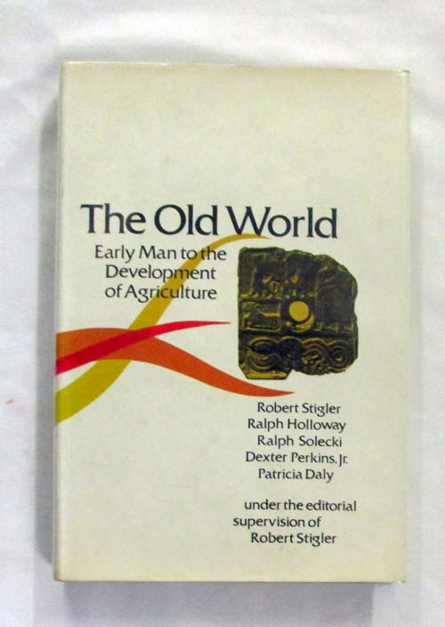 Image for The Old World: Early Man to the Development of Agriculture