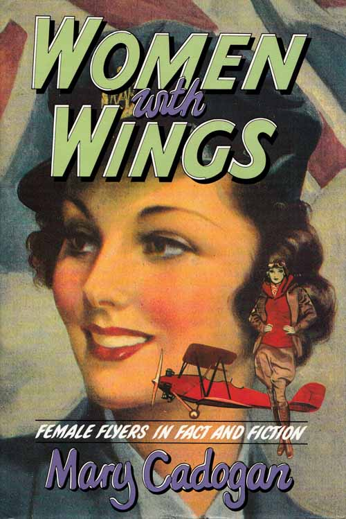 Image for Women With Wings  Female Flyers in Fact and Fiction