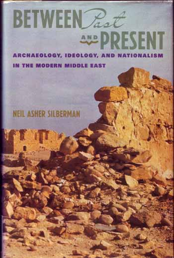 Image for Between Past and Present. Archaeology, Ideology and Nationalism in the Modern Middle East