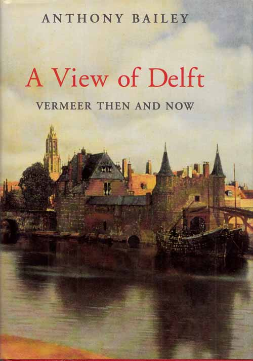 Image for A View of Delft. Vermeer Then and Now