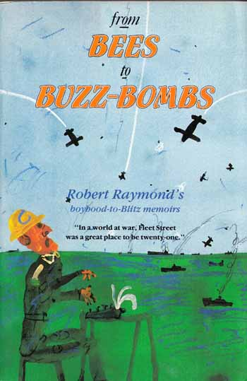 Image for From Bees to Buzz-Bombs Robert Raymond's boyhood-to-Blitz memoirs