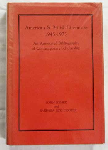 Image for AMERICAN & BRITISH LITERATURE 1945-1975 An Annotated Bibliography of Contemporary Scholarship