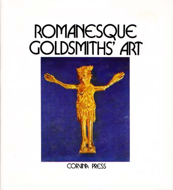 Image for Romanesque Goldsmiths' Art in Hungary