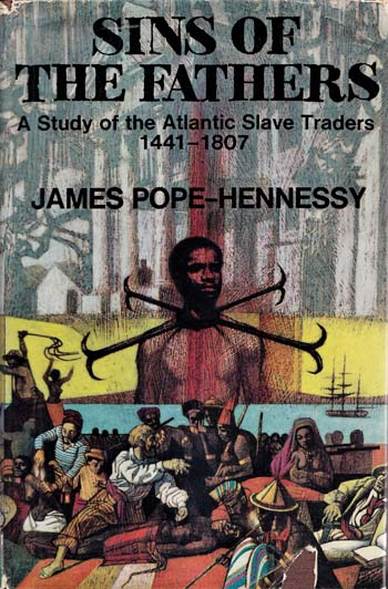 Image for Sins of the Fathers.  A study of the Atlantic Slave Traders 1441-1807