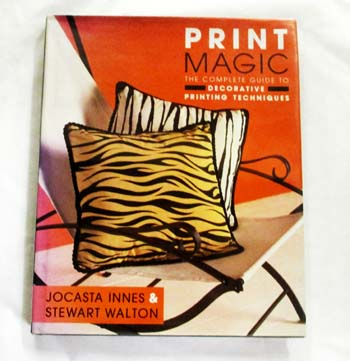 Image for Print Magic  The complete guide to decorative printing techniques