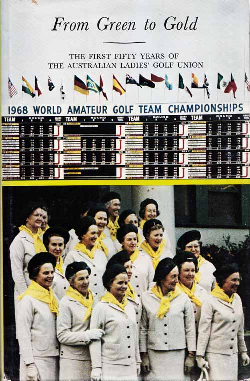 Image for From Green to Gold. The First Fifty Years of The Australian Ladies' Golf Union