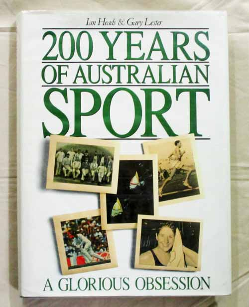 Image for 200 Years Of Australian Sport. A Glorious Obsession.
