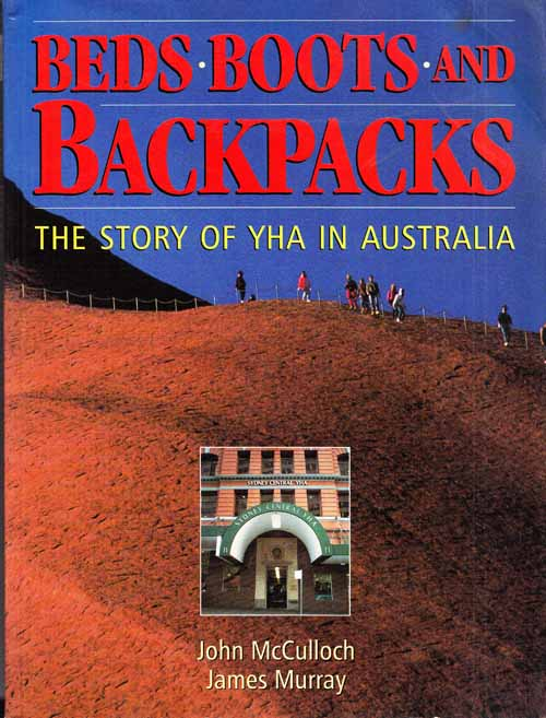 Image for Beds Boots and Backpacks The Story of YHA in Australia