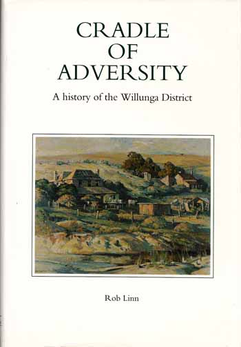 Cradle of Adversity: A history of the Willunga District