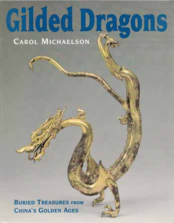 Image for Gilded Dragons: Buried Treasures from China's Golden Ages