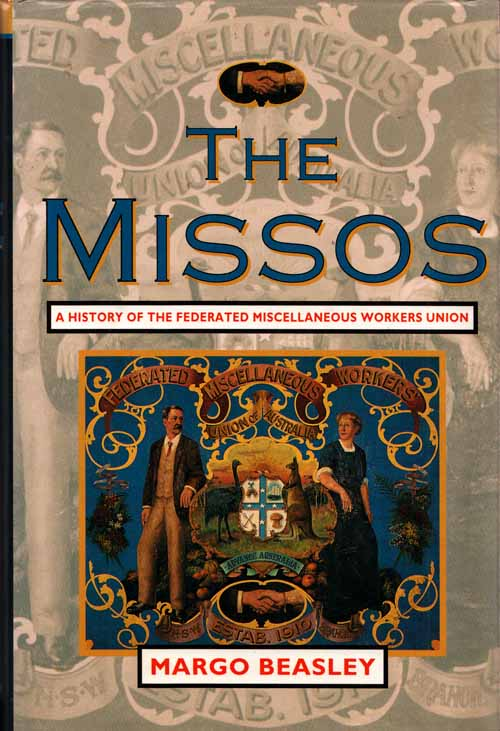 Image for The Missos. A history of the Federated Miscellaneous Workers Union
