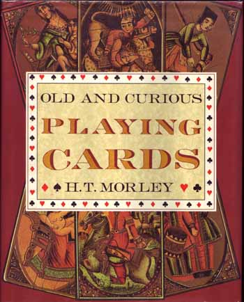 Image for Old and Curious Playing Cards, Their History and Types from Many Countries and Periods