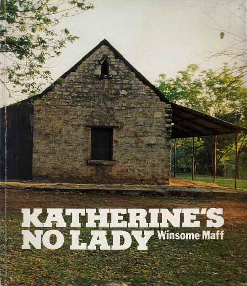 Image for Katherine's No Lady. A History of the Katherine Area