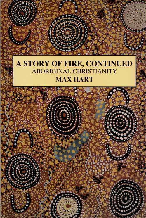 Image for A Story of Fire Continued Aboriginal Christianity