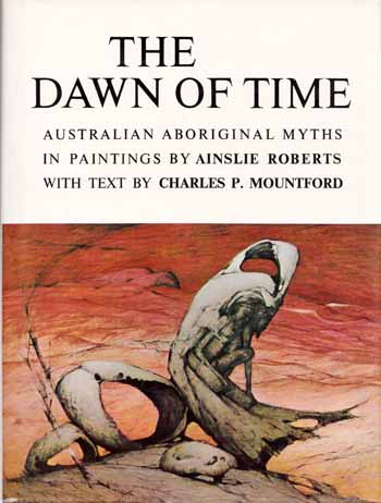 Image for The Dawn of Time Australian Aboriginal Myths