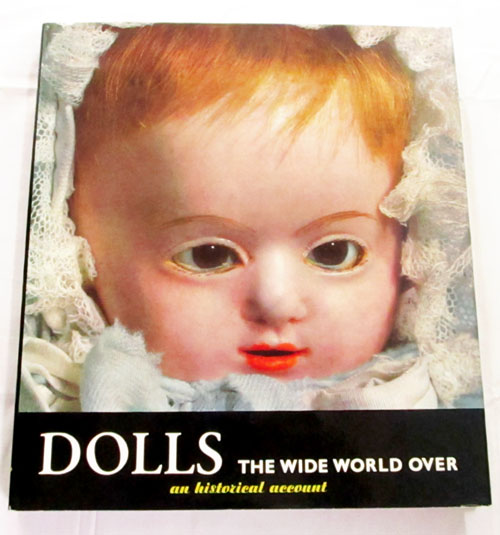 Image for Dolls The Wide World Over An Historical Account