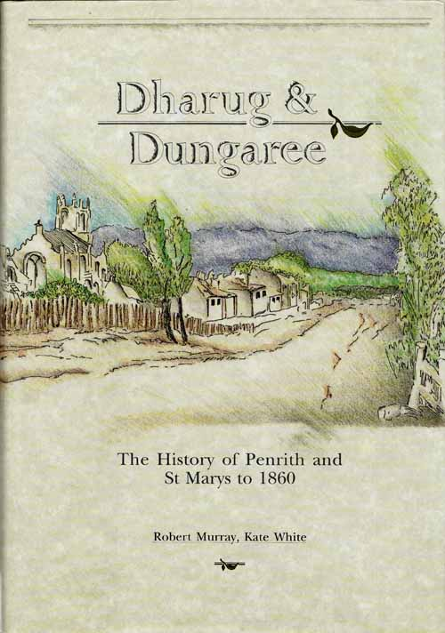 Image for Dharug & Dungaree The History of Penrith and St Marys to 1860