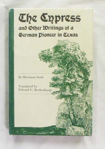 Image for The Cypress and Other Writings of a German Pioneer in Texas