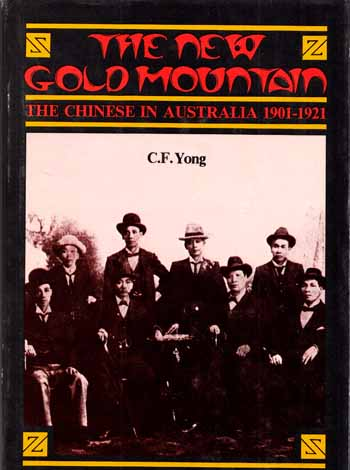 Image for The New Gold Mountain: The Chinese in Australia 1901-1921