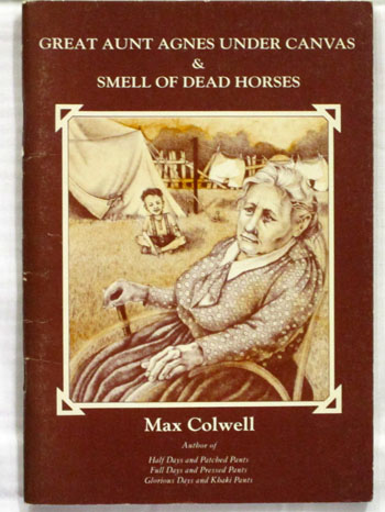Image for Great Aunt Agnes Under Canvas & Smell of Dead Horses [Signed by Author]