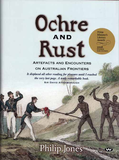 Image for Ochre and Rust. Artefacts and Encounters on Australian Frontiers (Signed by Author)