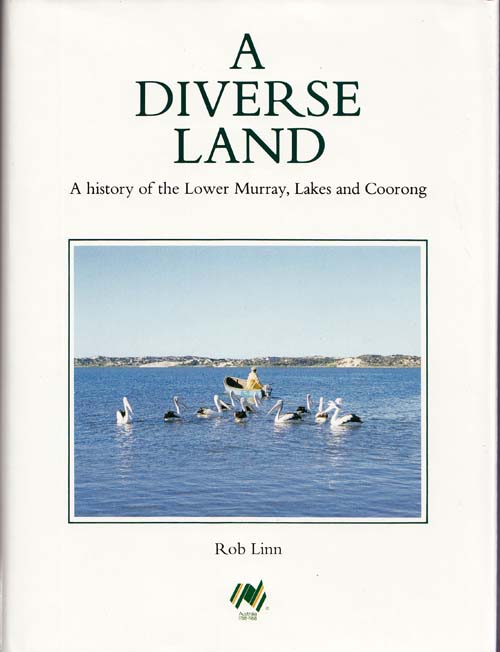 Image for A Diverse Land A History of the Lower Murray, Lakes and Coorong