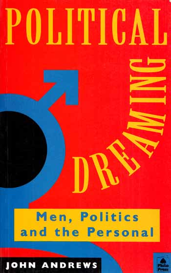 Image for Political Dreaming: Men, Politics and the Personal