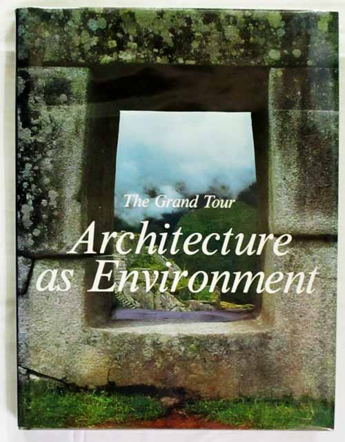 Image for ARCHITECTURE AS ENVIRONMENT  The Grand Tour