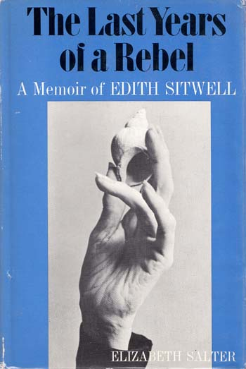 Image for The Last Years of a Rebel.  A Memoir of Edith Sitwell [Inscribed by Author]