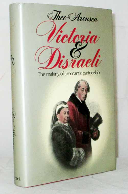 Image for Victoria and Disraeli. The Making of a Romantic Partnership